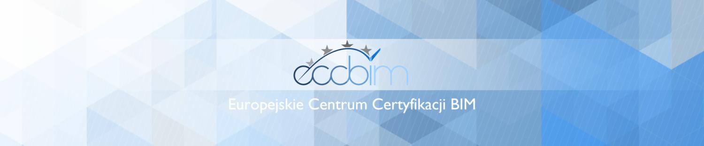 Europejskie Centrum Certyfikacji BIM